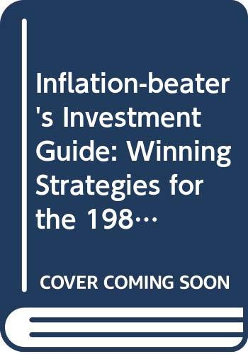 9780393013559: Inflation-beater's Investment Guide: Winning Strategies for the 1980's