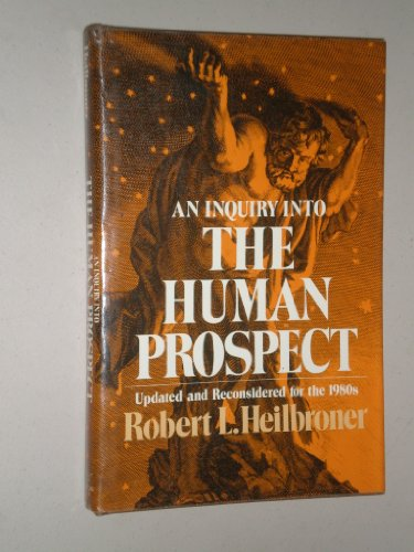 9780393013719: An Inquiry into the Human Prospect - Updated and Reconsidered for the 1980'S (Cloth)