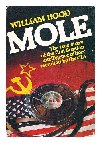 9780393013887: Mole: The True Story of the First Russian Intelligence Officer Recruited by the CIA