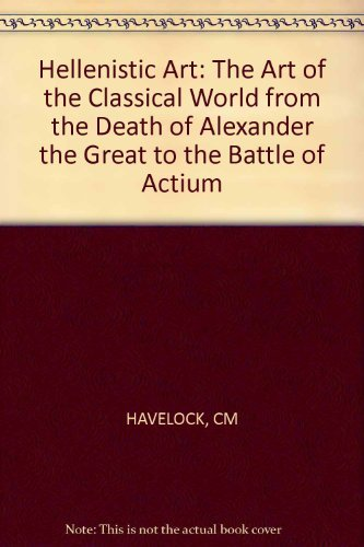 9780393014006: Hellenistic Art: The Art of the Classical World from the Death of Alexander the Great to the Battle of Actium