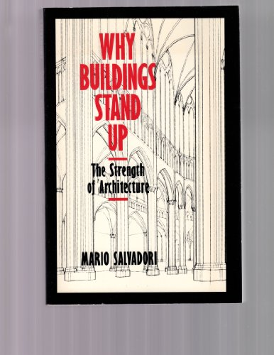 9780393014013: Why Buildings Stand Up: Strength of Architecture from the Pyramids to the Skyscraper
