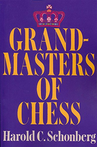 Grandmasters of Chess (0393014037) by Harold C. Schonberg