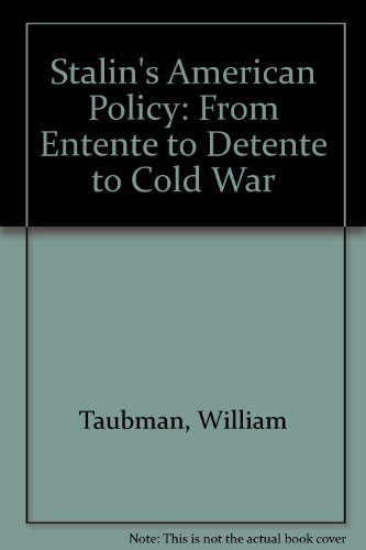 9780393014068 Stalinu0027s American Policy From Entente to Detente to Cold War  sc 1 st  AbeBooks & 9780393014068: Stalinu0027s American Policy: From Entente to Detente ...