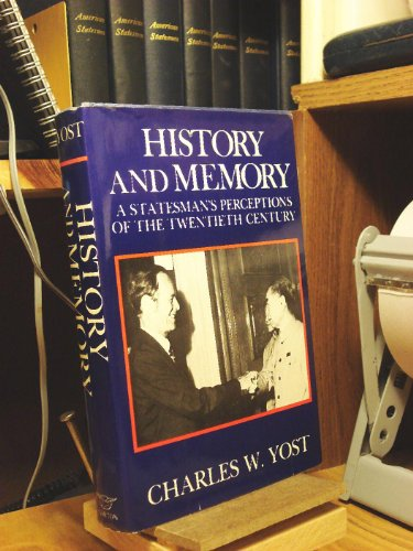 9780393014082: History and Memory: A Statesman's Perceptions of the Twentieth Century