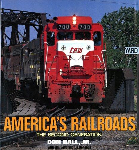 America's Railroads : The Second Generation: Ball, Don, Jr.