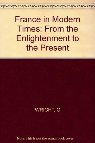 9780393014556: France in Modern Times: From the Enlightenment to the Present