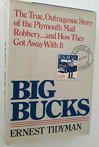 Big Bucks : The True, Outrageous Story: Ernest Tidyman