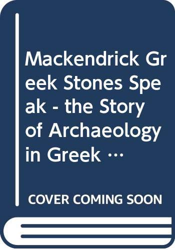 9780393014631: The Greek Stones Speak - the Story of Archaeology in Greek Lands