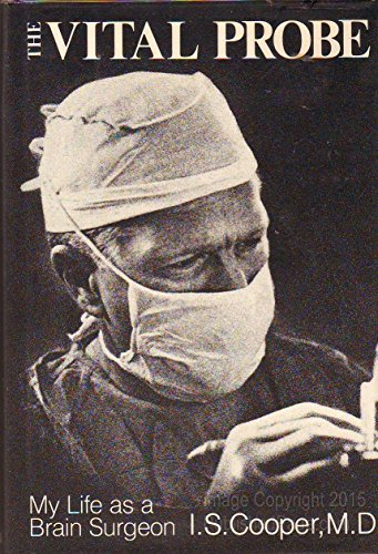 9780393014693: The vital probe: My life as a brain surgeon