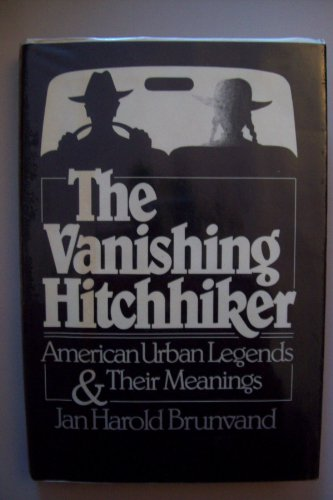 9780393014730: Vanishing Hitch-hiker: American Urban Legends and Their Meanings