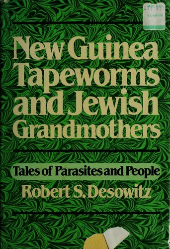 9780393014747: New Guinea Tapeworms and Jewish Grandmothers: Tales of Parasites and People