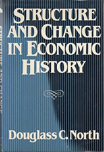 9780393014785: Structure and Change in Economic History