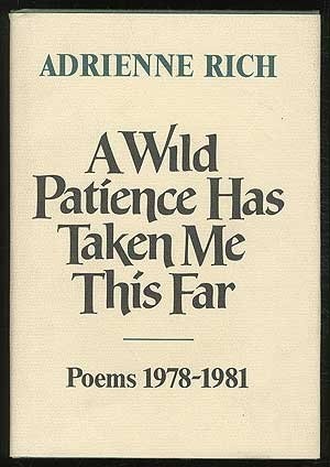 9780393014945: A Wild Patience Has Taken Me This Far: Poems, 1978-1981