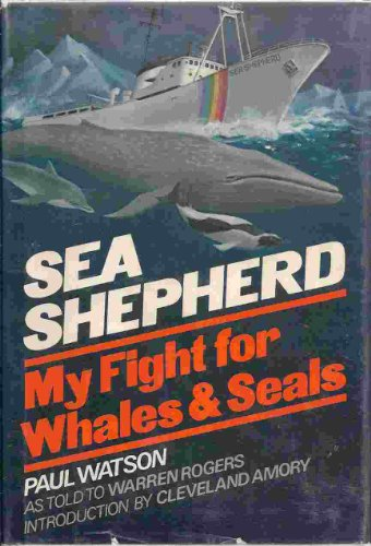 9780393014990: Sea Shepherd: One Man's Crusade for Whales and Seals