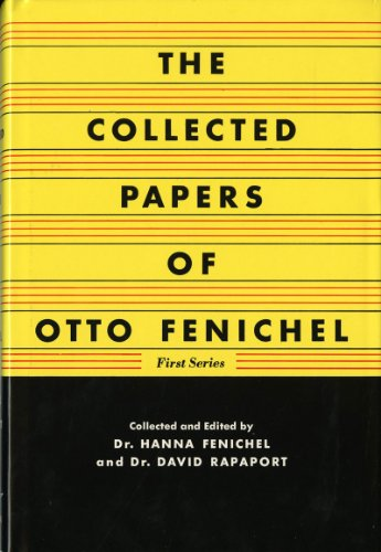 The Collected Papers of Otto Fenichel, First: Otto Fenichel M.D.