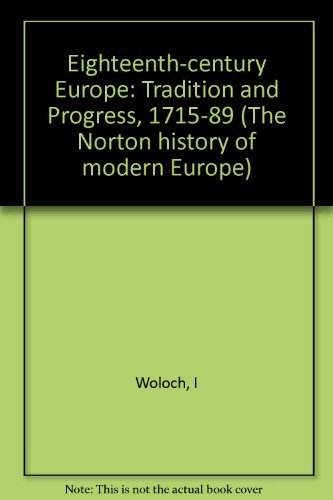 9780393015065: Eighteenth-century Europe: Tradition and Progress, 1715-89 (The Norton History of Modern Europe)