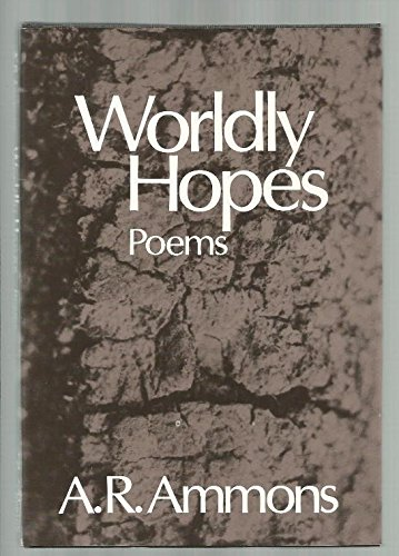 WORLDLY HOPES: Ammons, A.R.