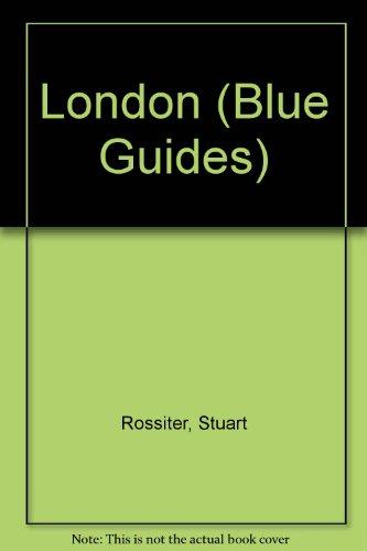 London (Blue Guides): Rossiter, Stuart