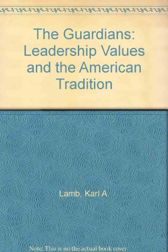 9780393015751: The Guardians: Leadership Values and the American Tradition