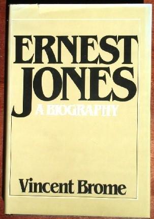 Ernest Jones: Freud's Alter Ego: Vincent Brome