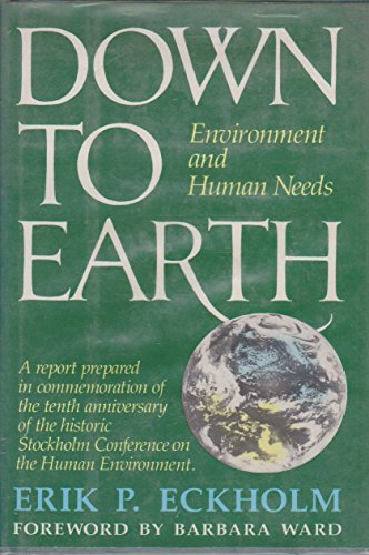 9780393016000: Eckholm down to Earth - Environment and Human Needs