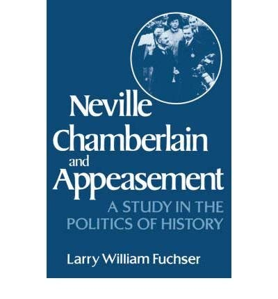 9780393016079: Neville Chamberlain and Appeasement: A Study in the Politics of History