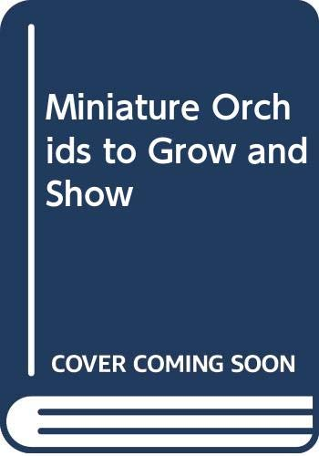 9780393016321: Miniature Orchids to Grow and Show