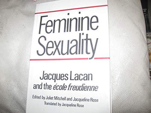Feminine Sexuality: Lacan, Jacques & The Ecole Freudienne (Juliet Mitchell & Jacqueline ...