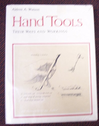Hand Tools: Their Ways and Workings: Watson, Aldren A.