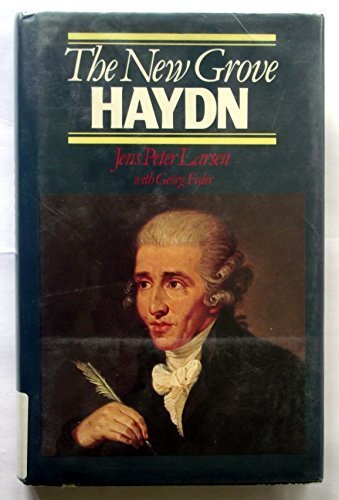 The New Grove Haydn (The Composer biography series): Larsen, Jens Peter