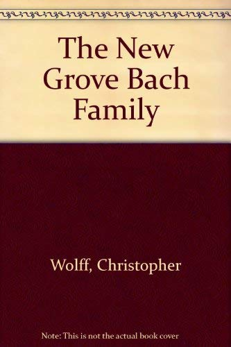9780393016840: The New Grove Bach Family (The Composer biography series)