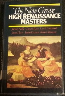9780393016895: The New Grove High Renaissance Masters: Josquin, Palestrina, Lassus, Byrd, Victoria (New Grove Composer Biography Series)