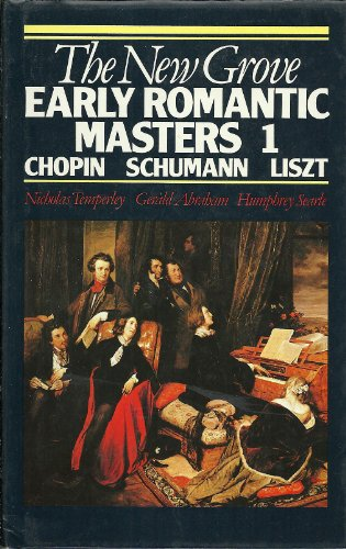 9780393016918: The New Grove Early Romantic Masters I: Chopin, Shumann, Liszt (Composer Biography Series)