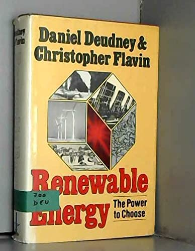 Renewable Energy: The Power to Choose: Deudney, Daniel, Flavin,