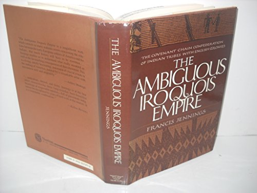 9780393017199: The Ambiguous Iroquois Empire