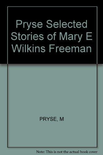 Stories of Mary E. Wilkins Freeman: Pryse, Marjorie - Ed.