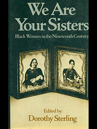 9780393017281: We are Your Sisters: Black Women in the Nineteenth Century