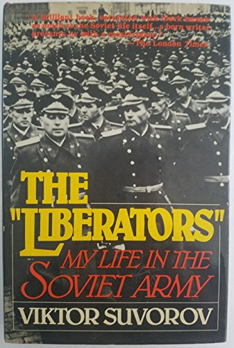 9780393017595: The Liberators: My Life in the Soviet Army