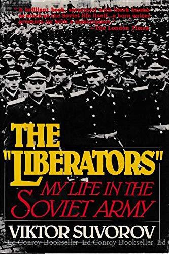 The Liberators : My Life in the: Viktor Suvorov