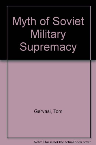 9780393017762: Myth of Soviet Military Supremacy