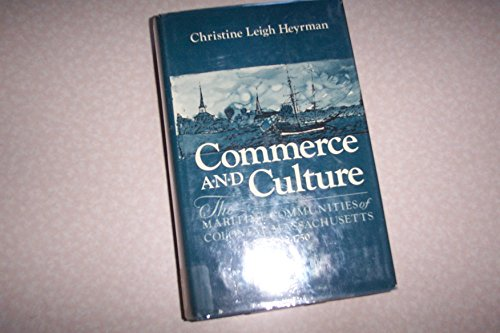 9780393017816: Commerce and Culture: The Maritime Communities of Colonial Massachusetts, 1690-1750