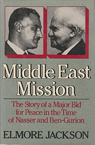 9780393017854: Middle East Mission: Story of a Major Bid for Peace in the Time of Nasser and Ben-Gurion