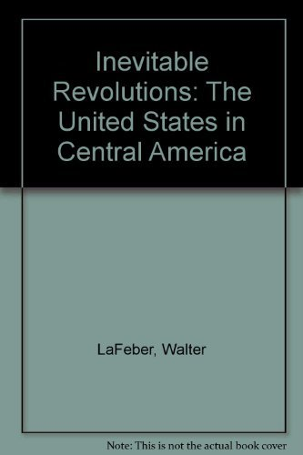 9780393017878: Inevitable Revolutions: United States in Central America