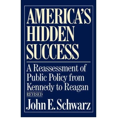 9780393018035: America's hidden success: A reassessment of twenty years of public policy
