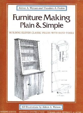 Furniture Making Plain and Simple: Aldren A. Watson;