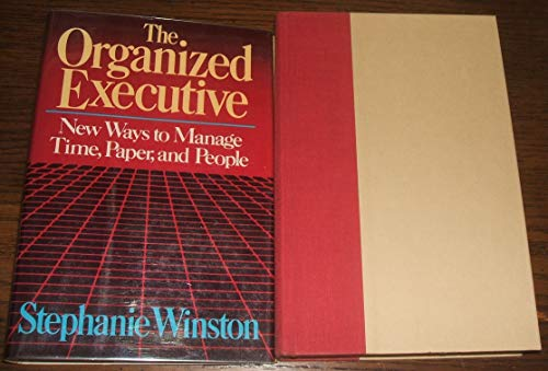 9780393018134: The organized executive: A program for productivity : new ways to manage time, paper, and people