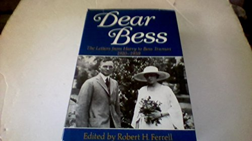 Dear Bess: The Letters from Harry to: Ferrell, Robert H.
