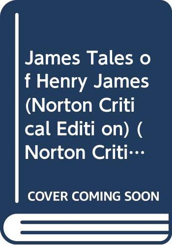 9780393018240: James Tales of Henry James (Norton Critical Editi on)