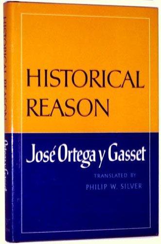 Historical Reason (English and Spanish Edition): Ortega y Gasset,
