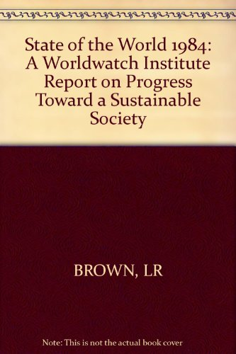 9780393018356: State of the World 1984: A Worldwatch Institute Report on Progress Toward a Sustainable Society